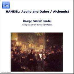 Handel: Apollo e Dafne; The Alchemist