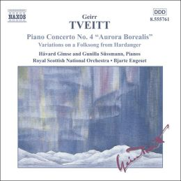 Geirr Tveitt: Piano Concerto No. 4; Variations on a Folksong from Hardanger