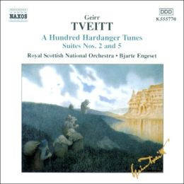 Tveitt: A Hundred Hardanger Tunes, Suites Nos. 2 & 5