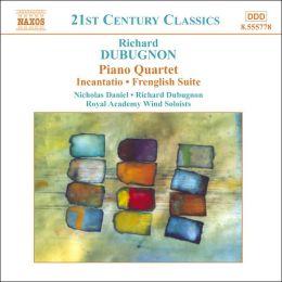 Dubugnon: Piano Quartet; Incantatio; Frenglish Suite