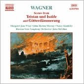 Wagner: Scenes from Tristan und Isolde and Götterdammerung