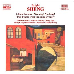 Sheng: China Dreams; Nanking! Nanking!; Two Poems from the Sung Dynasty