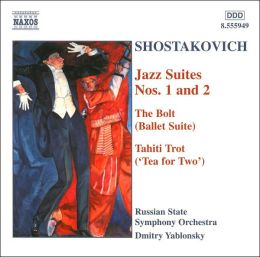 Shostakovich: Jazz Suites Nos. 1 & 2; The Bolt Suite; Tahiti Trot