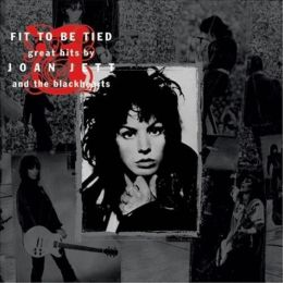 Fit To Be Tied: Great Hits By Joan Jett & The Blackhearts