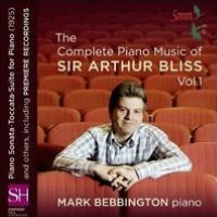 The Complete Piano Music of Sir Arthur Bliss, Vol. 1