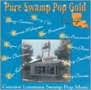 Pure Swamp Pop Gold, Vol. 4