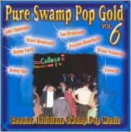 Pure Swamp Pop Gold, Vol. 6: Genuine Louisiana Swamp Pop Music