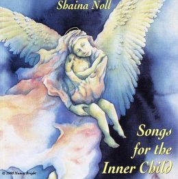 Songs For The Inner Child (Shaina Noll)