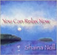 You Can Relax Now (Shaina Noll)