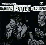 Harder, Fatter + Louder!