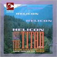 Helicon the Titan - Traditional Music from Around the World