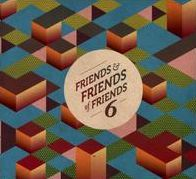 Friends and Friends of Friends, Vol. 6