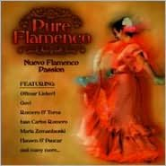 Pure Flamenco: Nuevo Flamenco Passion