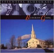 Essential Bluegrass: Bluegrass Gospel