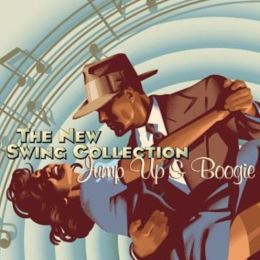 Jump Up and Boogie: The New Swing Collection