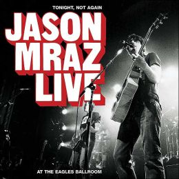 Tonight, Not Again: Jason Mraz Live [CD & DVD]