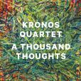 CD Cover Image. Title: A Thousand Thoughts, Artist: Kronos Quartet
