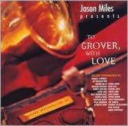 To Grover, With Love [Bonus Tracks]
