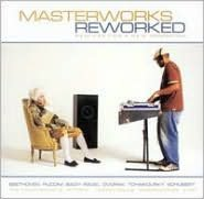 Masterworks Reworked: Remixes for a New Generation