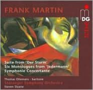 Frank Martin: Suite from Der Sturm; Six Monologues from Jedermann; Symphonie Concertante