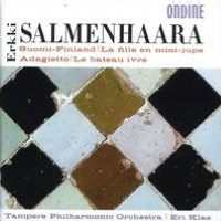 Erkki Salmenhaara: Suomi-Finland; La fille en mini-jupe; Adagietto; Le bateau ivre