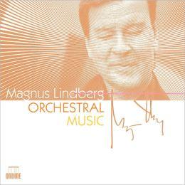 Magnus Lindberg: Orchestral Music