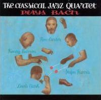 The Classical Jazz Quartet Plays Bach