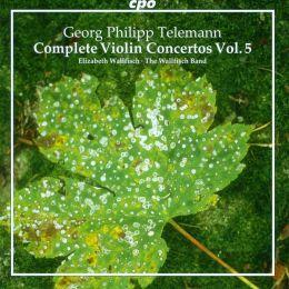 Telemann: Complete Violin Concertos, Vol. 5