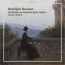 Rodolphe Kreutzer: 40 Etudes ou Caprices pour Violon
