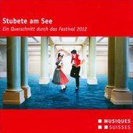 Stubete am See: Ein Querschnitt durch das Festival 2012