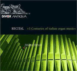 3 Centuries of Italian Organ Music