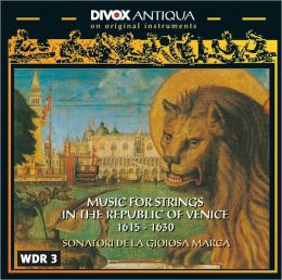 Music for Strings in the Republic of Venice: 1615-1630