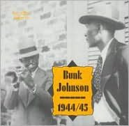 Bunk Johnson 1944-1945