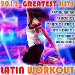 Latin Workout 2012 Greatest Hits