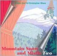 Mountain Snow and Mistletoe