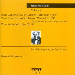 Ignaz Moscheles: Piano Concertos, Vol. 4