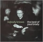Nobody Knows (The Best Of Paul Brady)