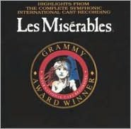 Les Misérables: Highlights from the Complete Symphonic International Recording