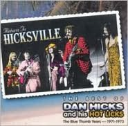 Return to Hicksville: The Best of Dan Hicks & His Hot Licks -- The Blue Thumb Years 197