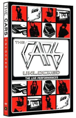 The Cars: Unlocked - The Live Performances