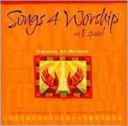 Songs 4 Worship en Español: Canta Al Señor