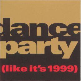 Dance Party (Like It's 1999)
