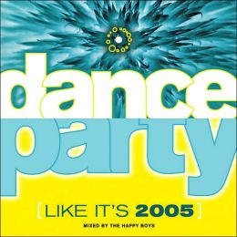 Dance Party (Like It's 2005)