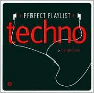 Perfect Playlist Techno, Vol. 1