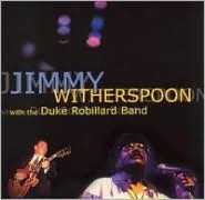 Jimmy Witherspoon with the Duke Robillard Band