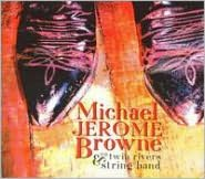 Michael Jerome Browne & the Twin Rivers String Band