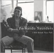 I Will Break Your Fall (Fernando Saunders)