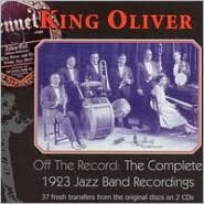 Off The Record (The Complete 1923 Jazz Band Recordings)