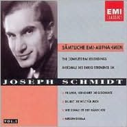 Joseph Schmidt: Sämtliche EMI-Aufnahmen Vol. 1