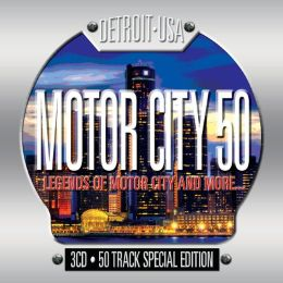 Motor City 50: Legends of Motor City and More...